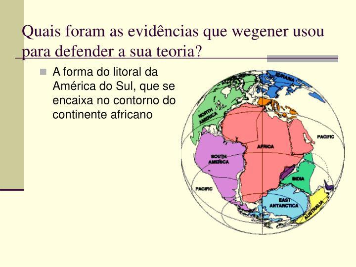 Quais foram as evidências que wegener usou para defender a sua teoria?