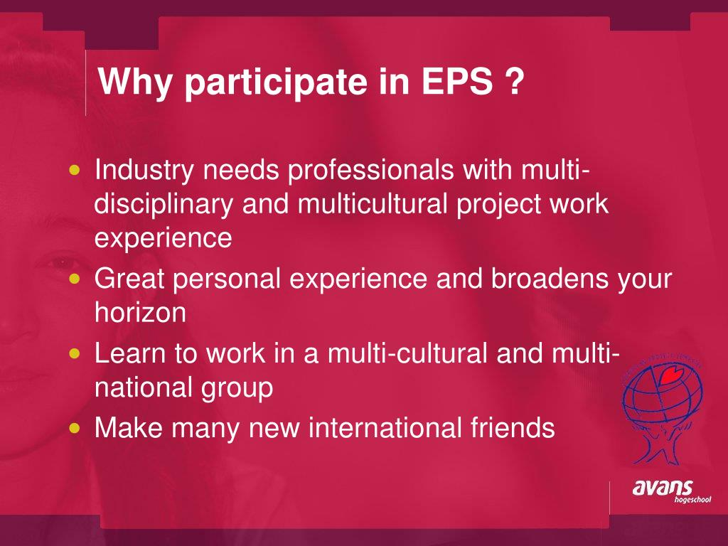 Why participate in EPS ?