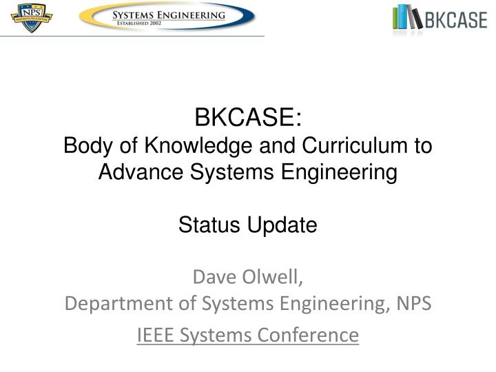 Dave olwell department of systems engineering nps ieee systems conference
