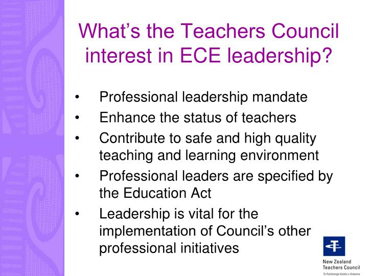 What s the teachers council interest in ece leadership