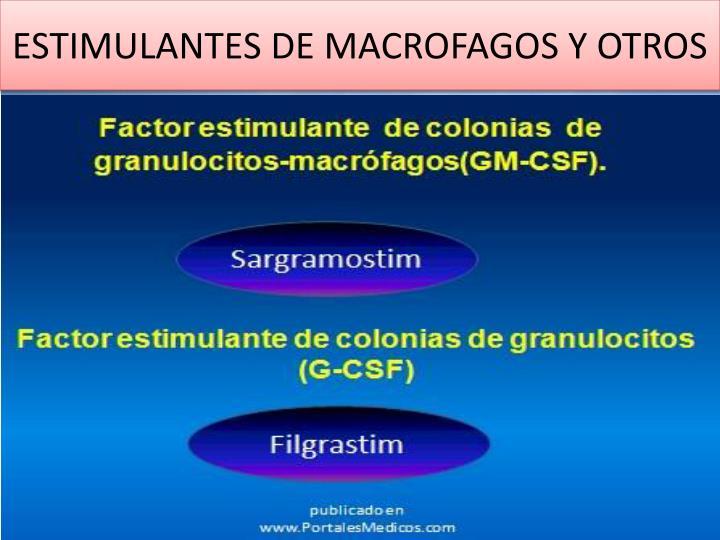 ESTIMULANTES DE MACROFAGOS Y OTROS