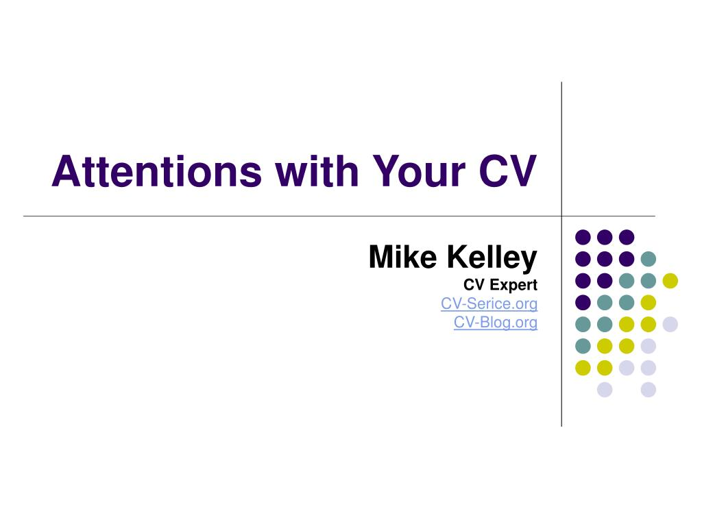 attentions with your cv l.