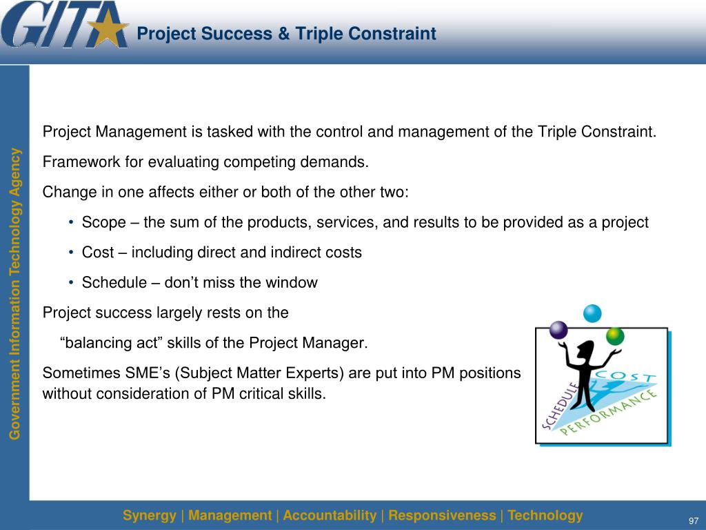 Project Management is tasked with the control and management of the Triple Constraint.