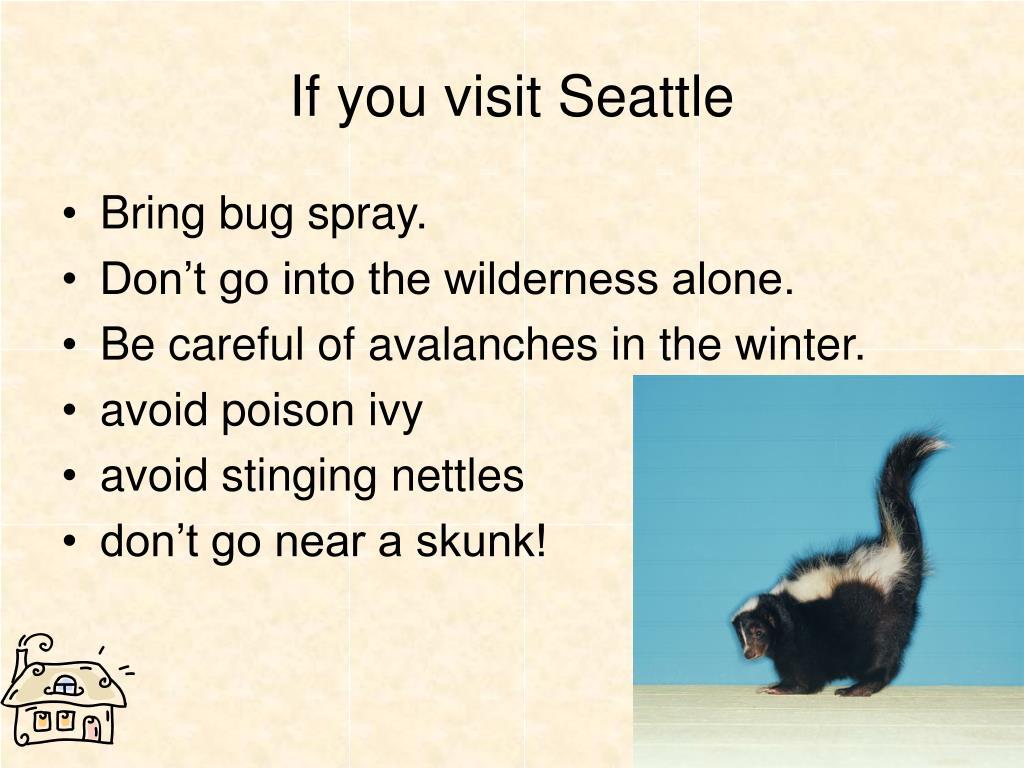 If you visit Seattle