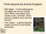 think beyond the animal kingdom22