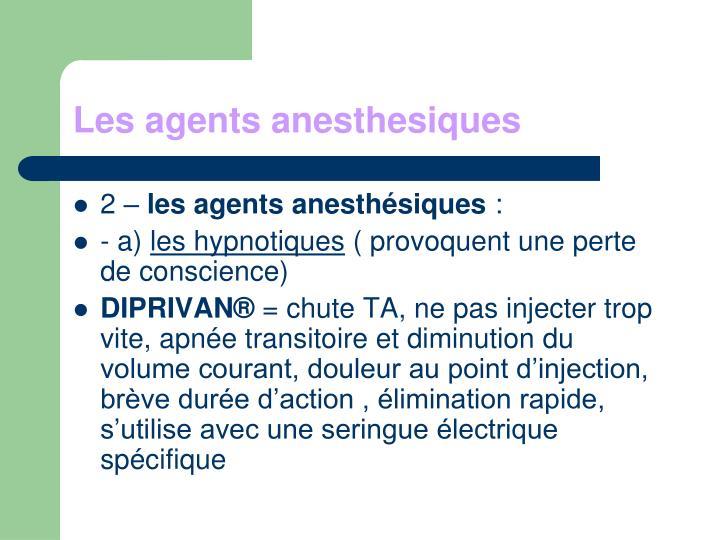 Les agents anesthesiques