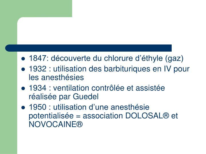 1847: découverte du chlorure d'éthyle (gaz)