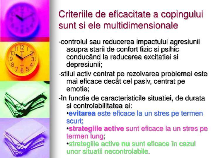 Criteriile de eficacitate a copingului sunt si ele multidimensionale
