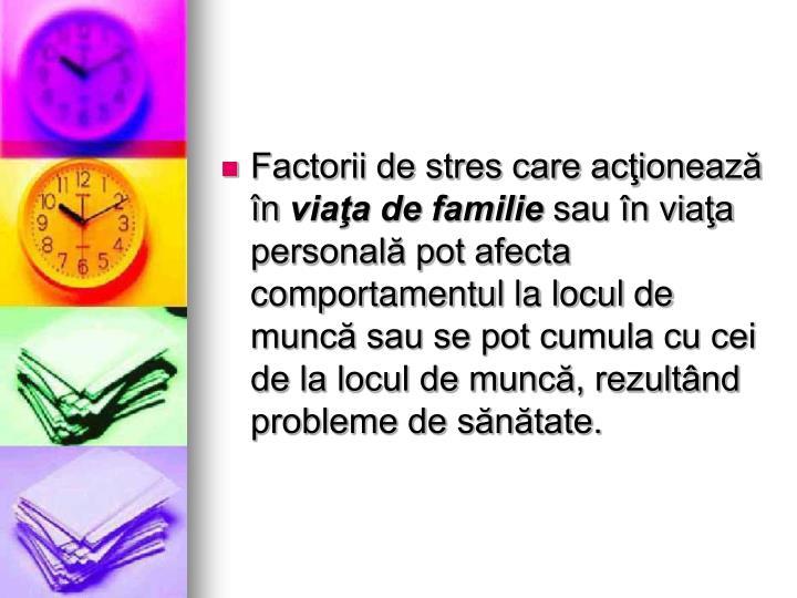Factorii de stres care acţionează în