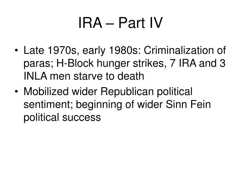 IRA – Part IV