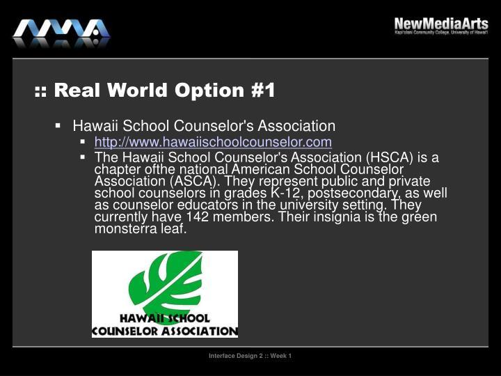 :: Real World Option #1