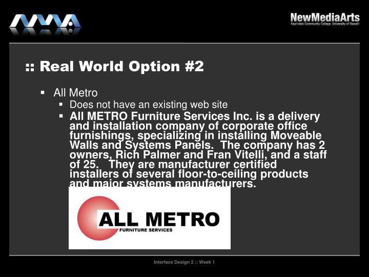 :: Real World Option #2
