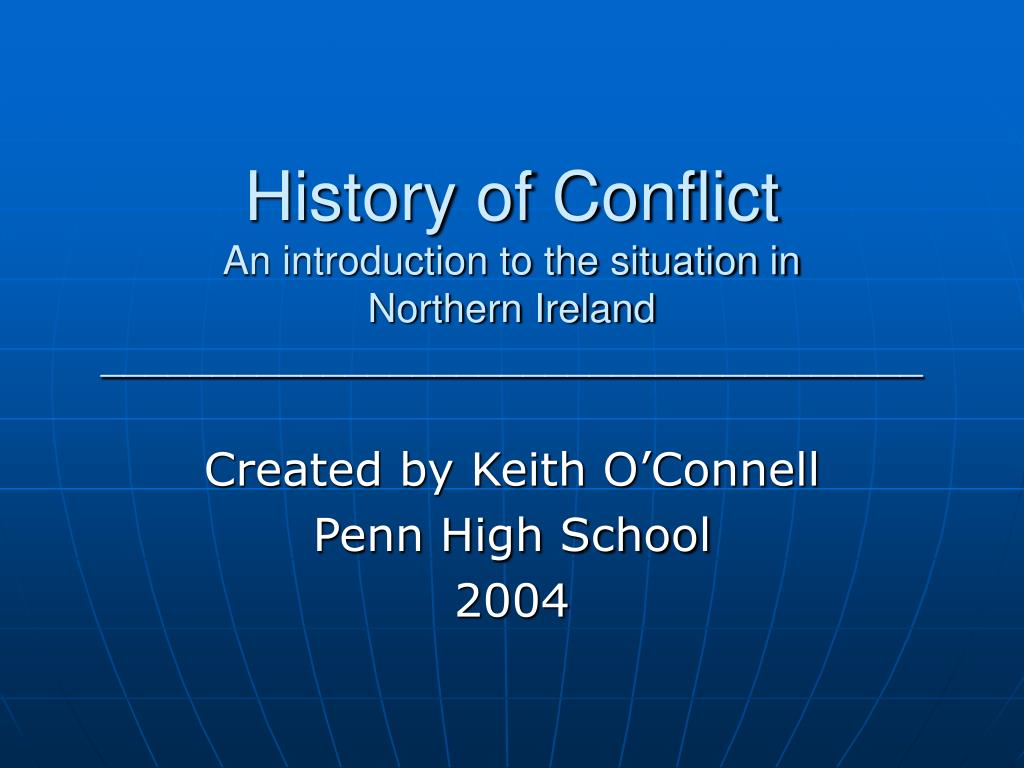 history of conflict an introduction to the situation in northern ireland