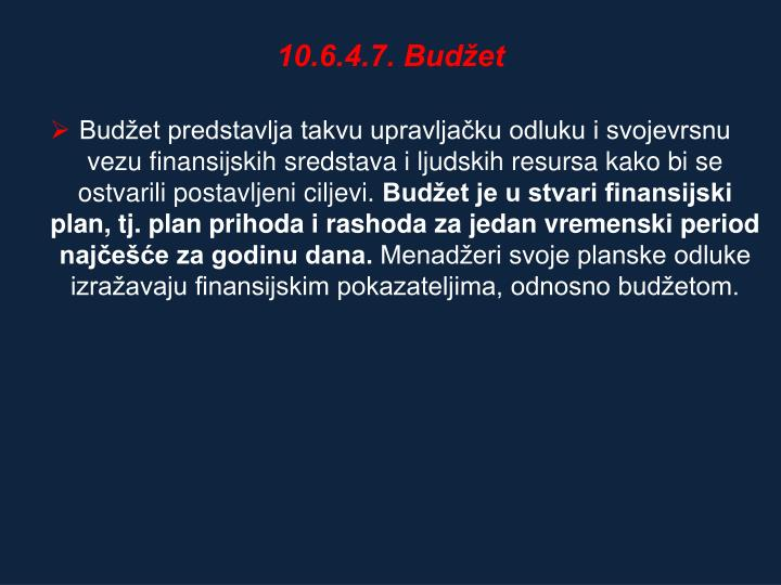 10.6.4.7. Budžet