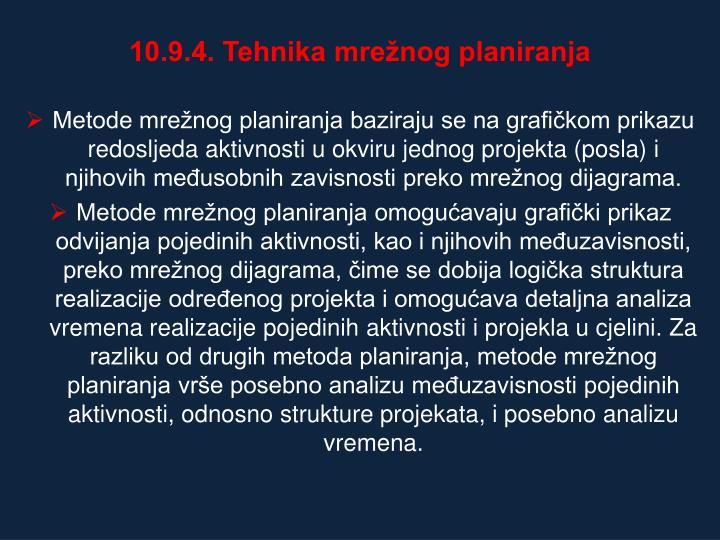 10.9.4. Tehnika mrežnog planiranja
