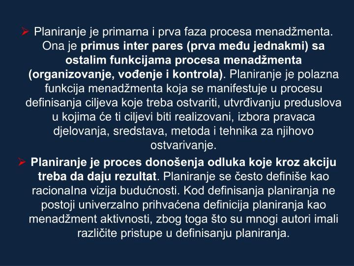 Planiranje je primarna i prva faza procesa menadžmenta. Ona je