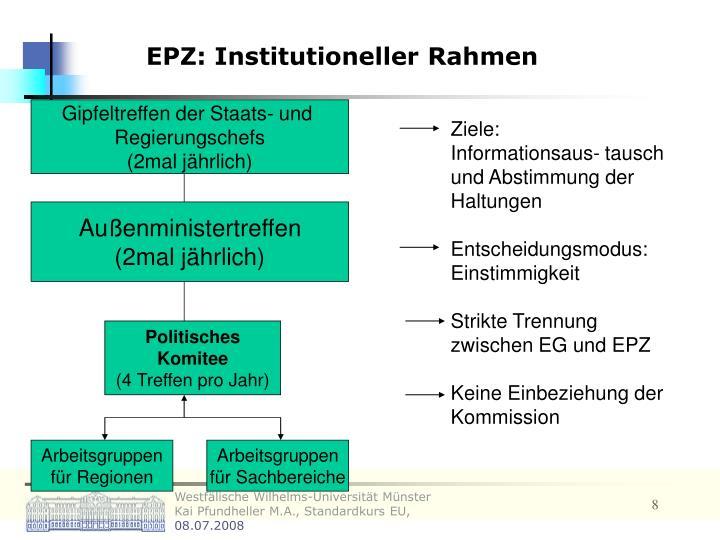 EPZ: Institutioneller Rahmen