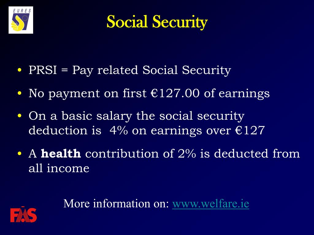 PRSI = Pay related Social Security