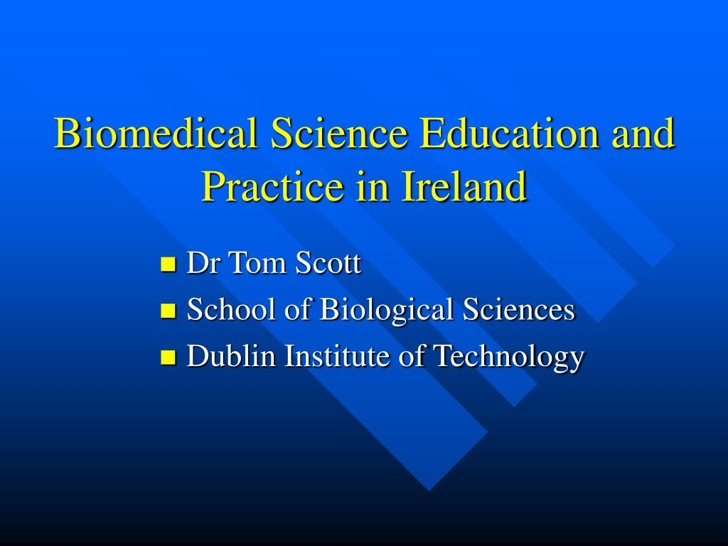 biomedical science education and practice in ireland l.