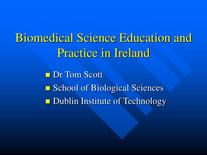 Biomedical science education and practice in ireland