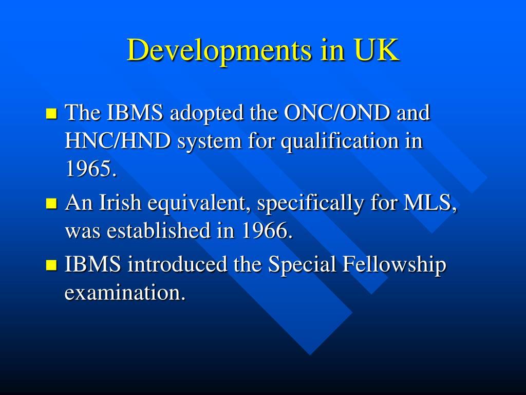 Developments in UK