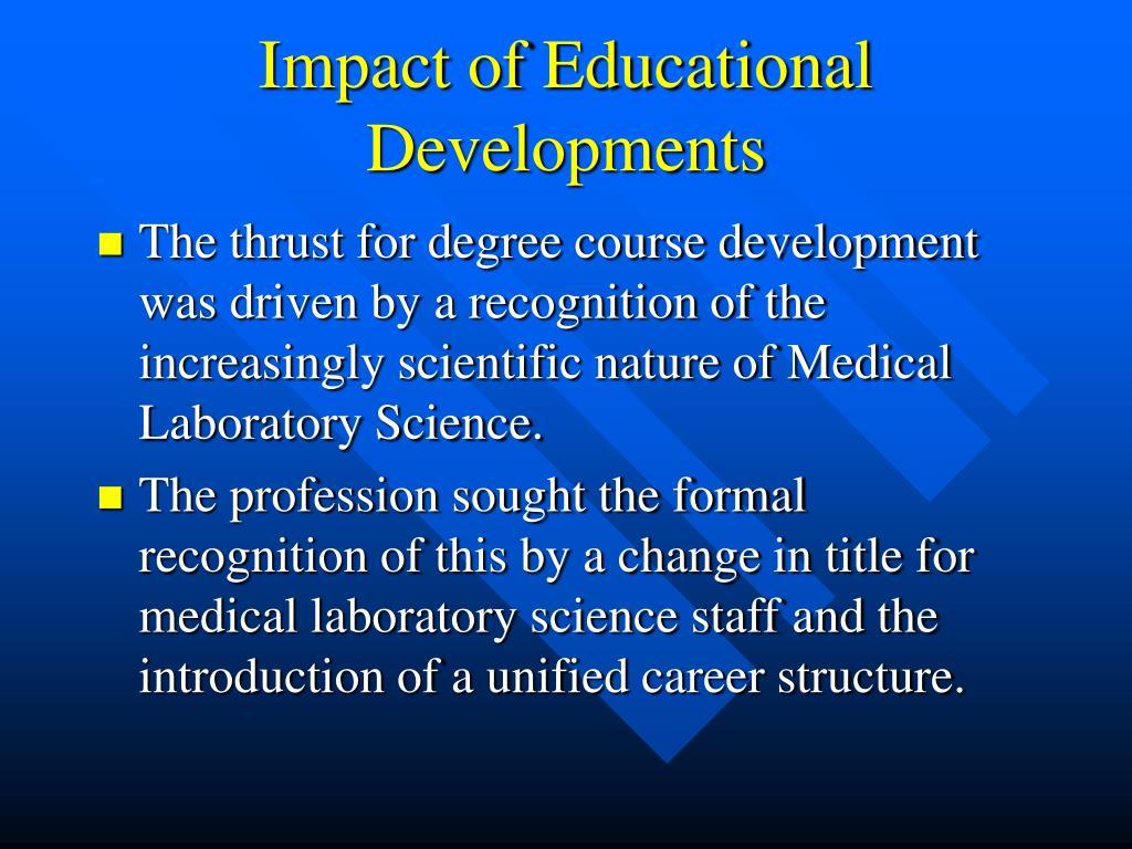Impact of Educational Developments