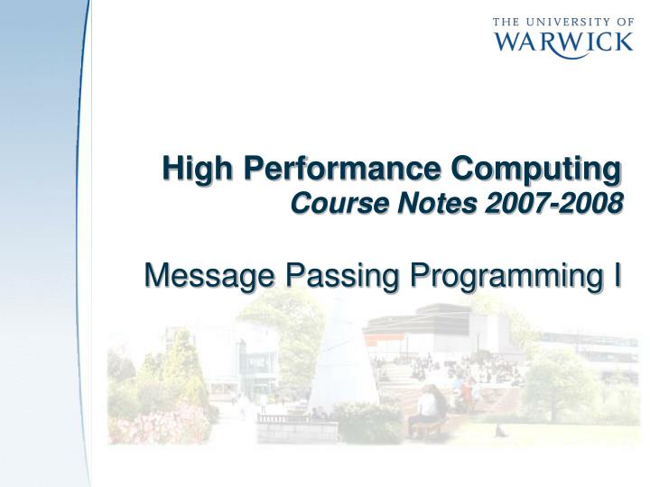 High performance computing course notes 2007 2008 message passing programming i