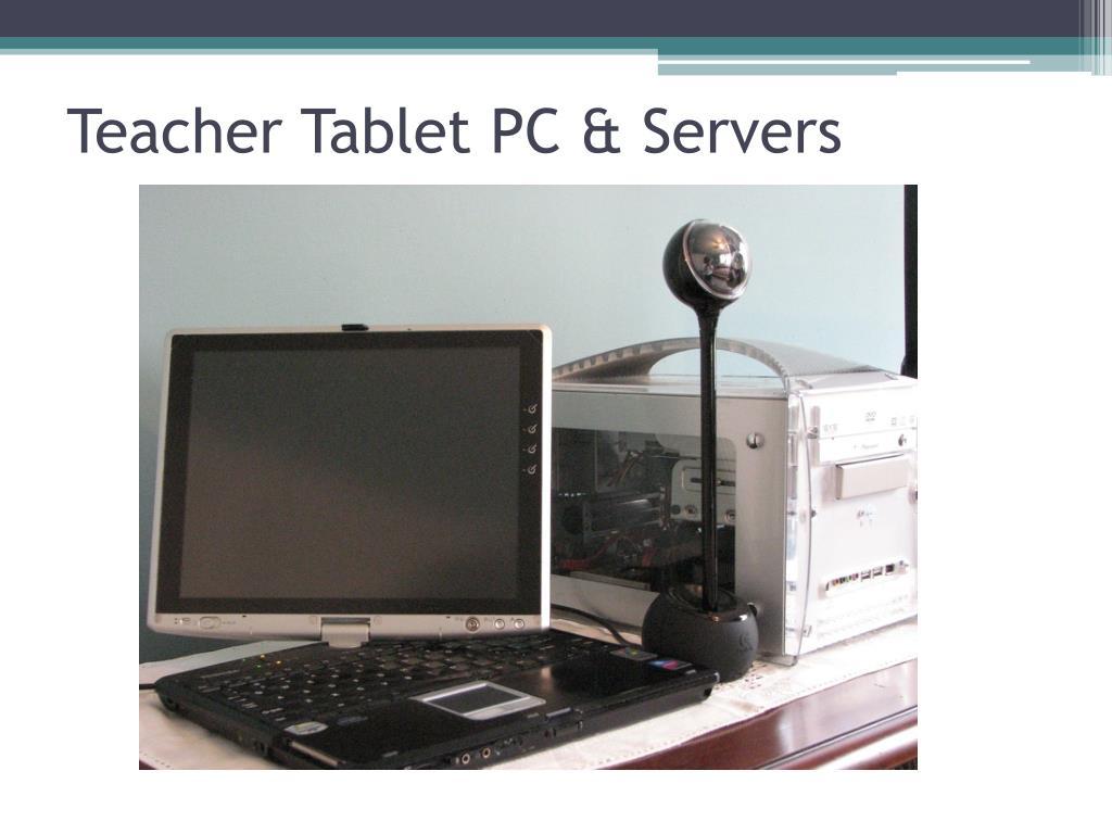 Teacher Tablet PC & Servers