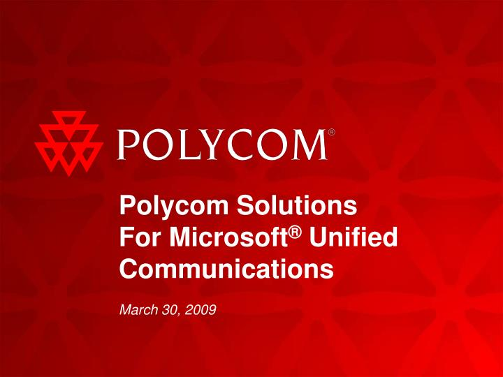 Polycom solutions for microsoft unified communications