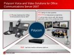 polycom voice and video solutions for office communications server 2007
