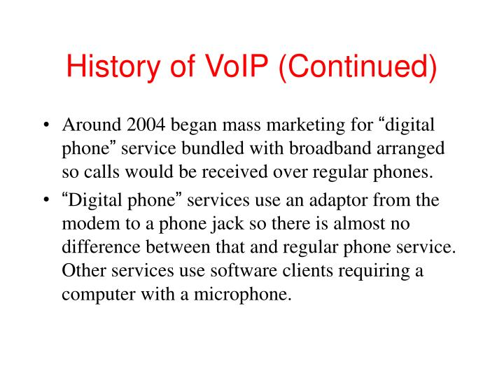 History of voip continued