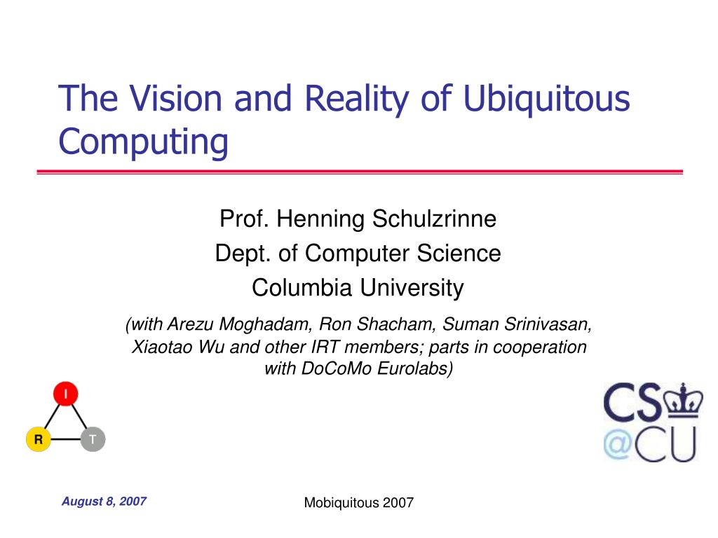 The Vision and Reality of Ubiquitous Computing