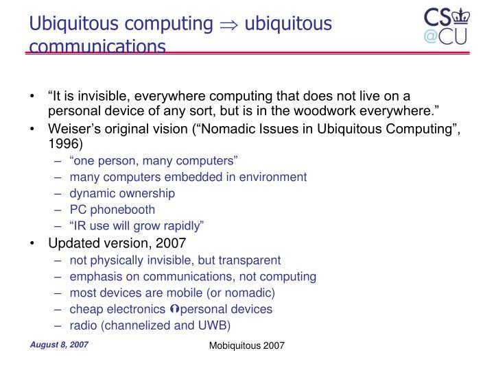 Ubiquitous computing ubiquitous communications
