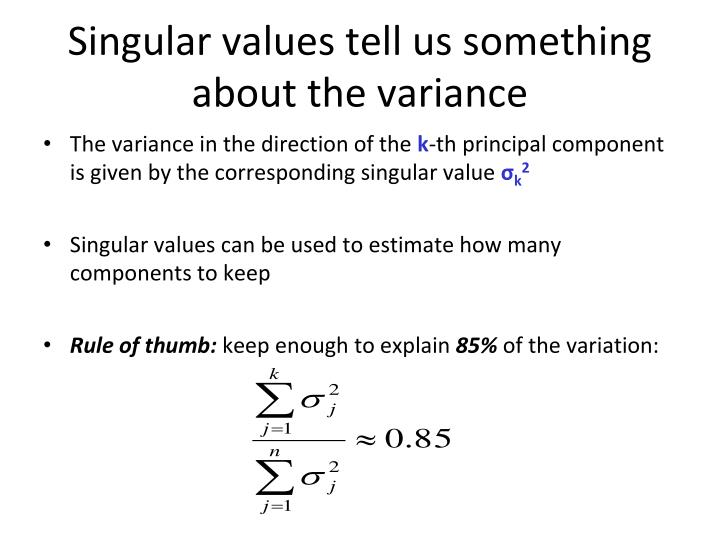 Singular values tell us something about the variance
