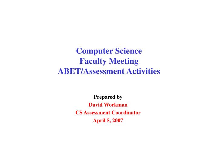 computer science faculty meeting abet assessment activities n.