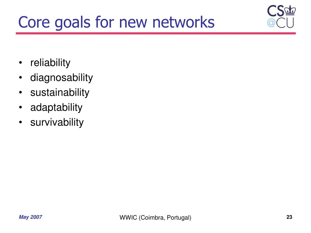Core goals for new networks