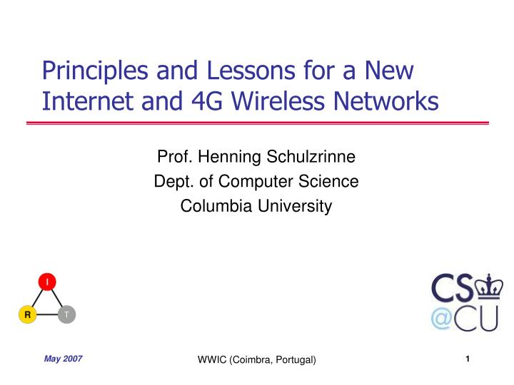 Principles and lessons for a new internet and 4g wireless networks