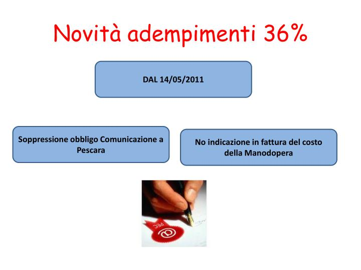 Novità adempimenti 36%
