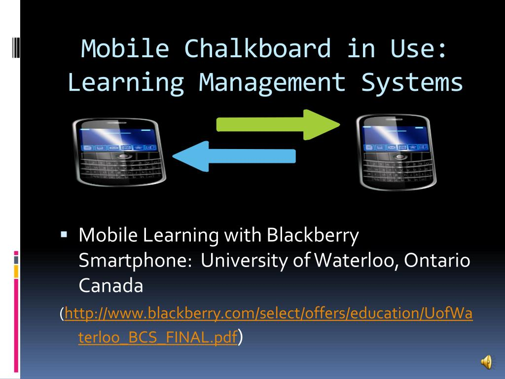 Mobile Chalkboard in Use: Learning Management Systems