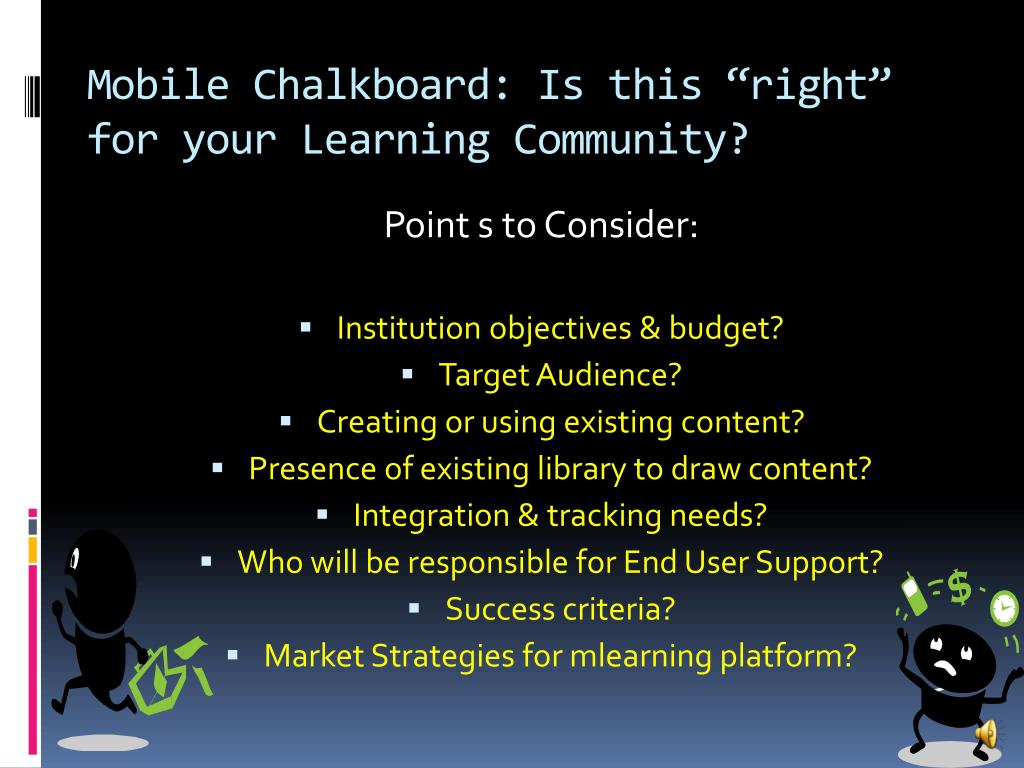 "Mobile Chalkboard: Is this ""right"" for your Learning Community?"
