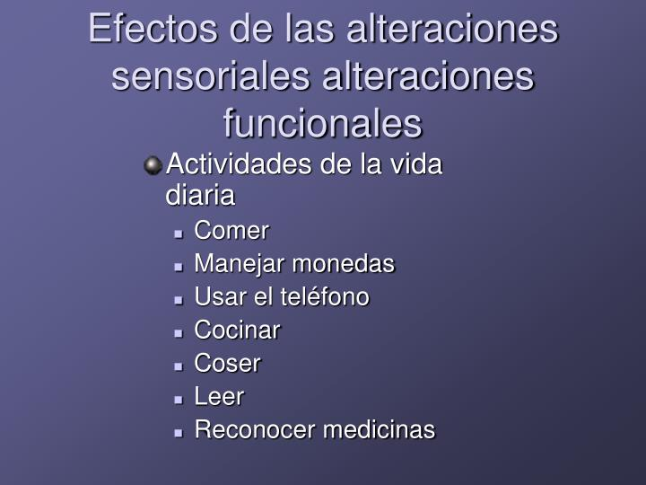 Efectos de las alteraciones sensoriales alteraciones funcionales