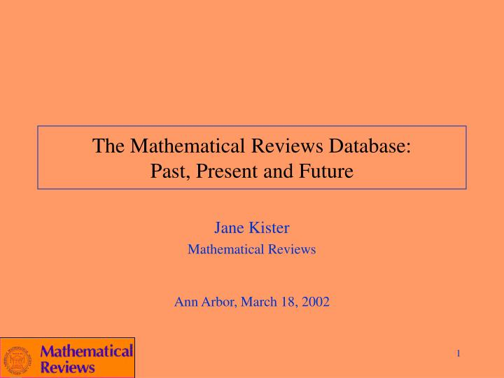 the mathematical reviews database past present and future n.