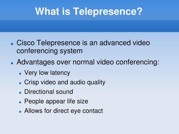 What is telepresence