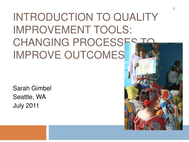 introduction to quality improvement tools changing processes to improve outcomes n.