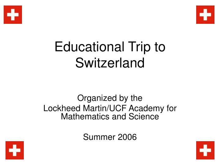Educational trip to switzerland
