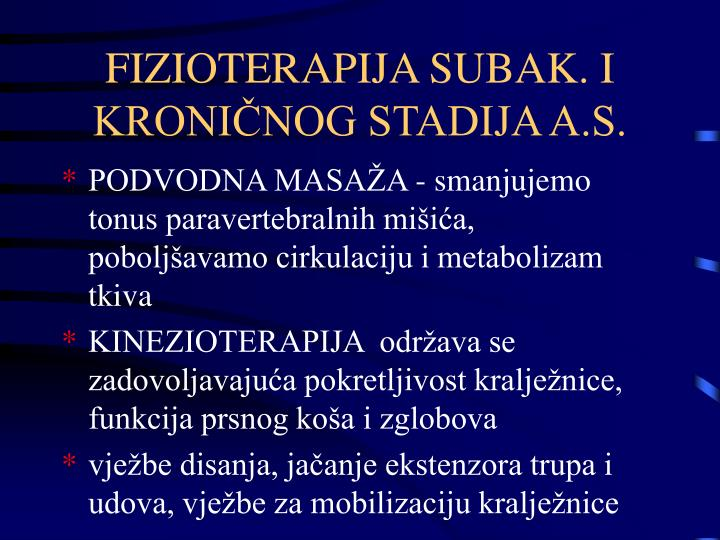 FIZIOTERAPIJA SUBAK. I KRONIČNOG STADIJA A.S.