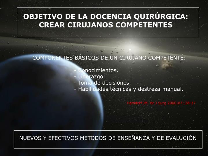 OBJETIVO DE LA DOCENCIA QUIRÚRGICA: