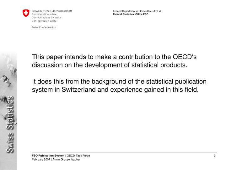 This paper intends to make a contribution to the OECD's discussion on the development of statistic...