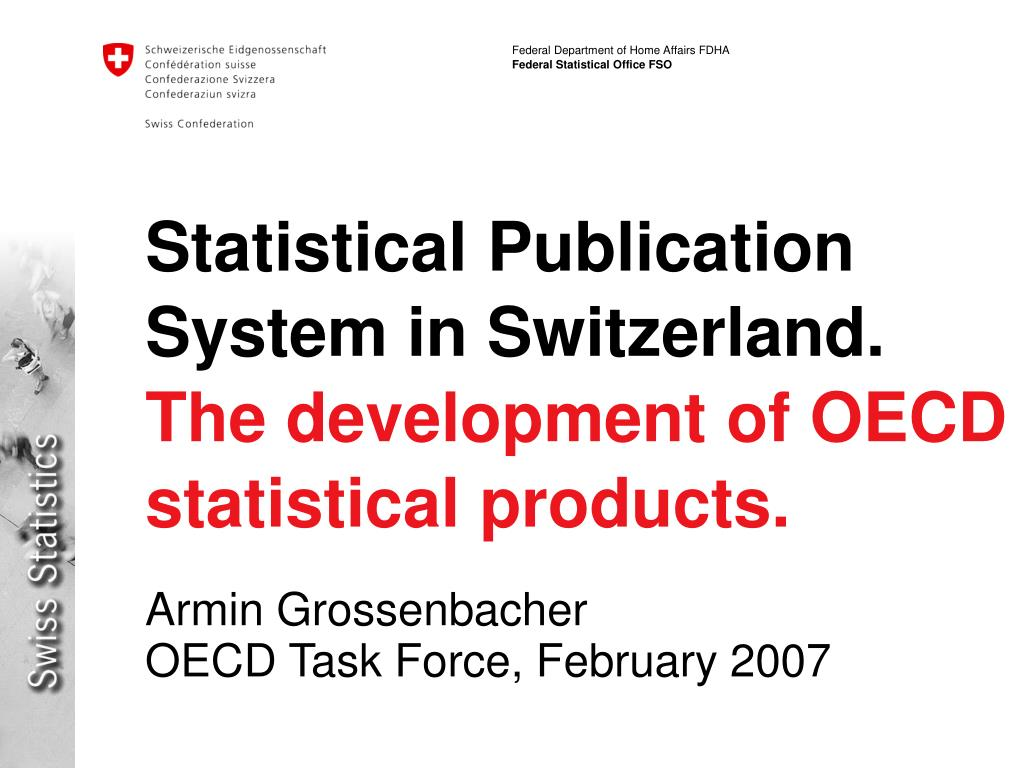 statistical publication system in switzerland the development of oecd statistical products l.