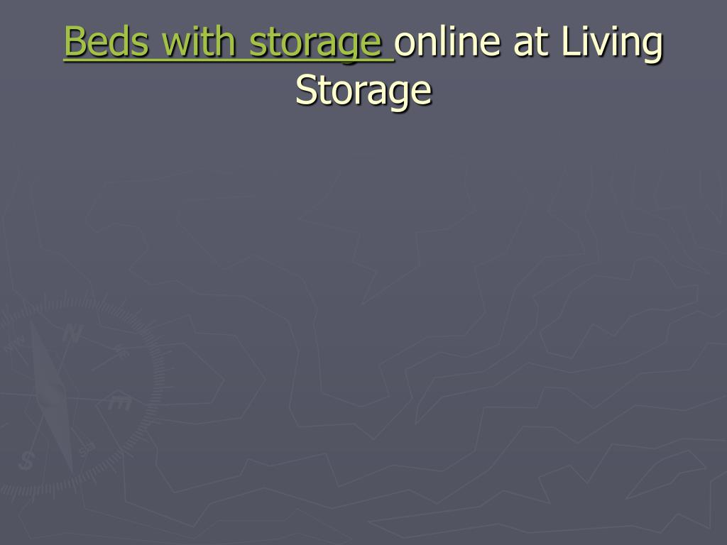 beds with storage online at living storage l.